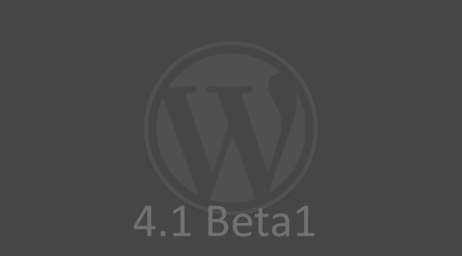 WordPress 4.1 Beta1が利用できます!