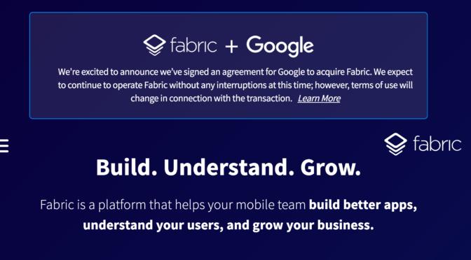 Fabric が Google に買収されるらしい